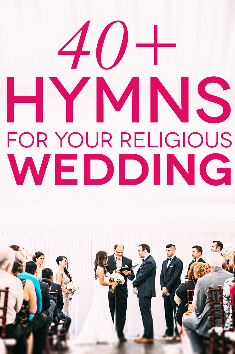 41 Classic and Modern Hymns for Your Religious Wedding - BridalPulse