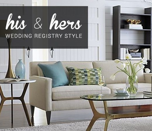 Crate and Barrel Wedding Registry Style for Him and Her