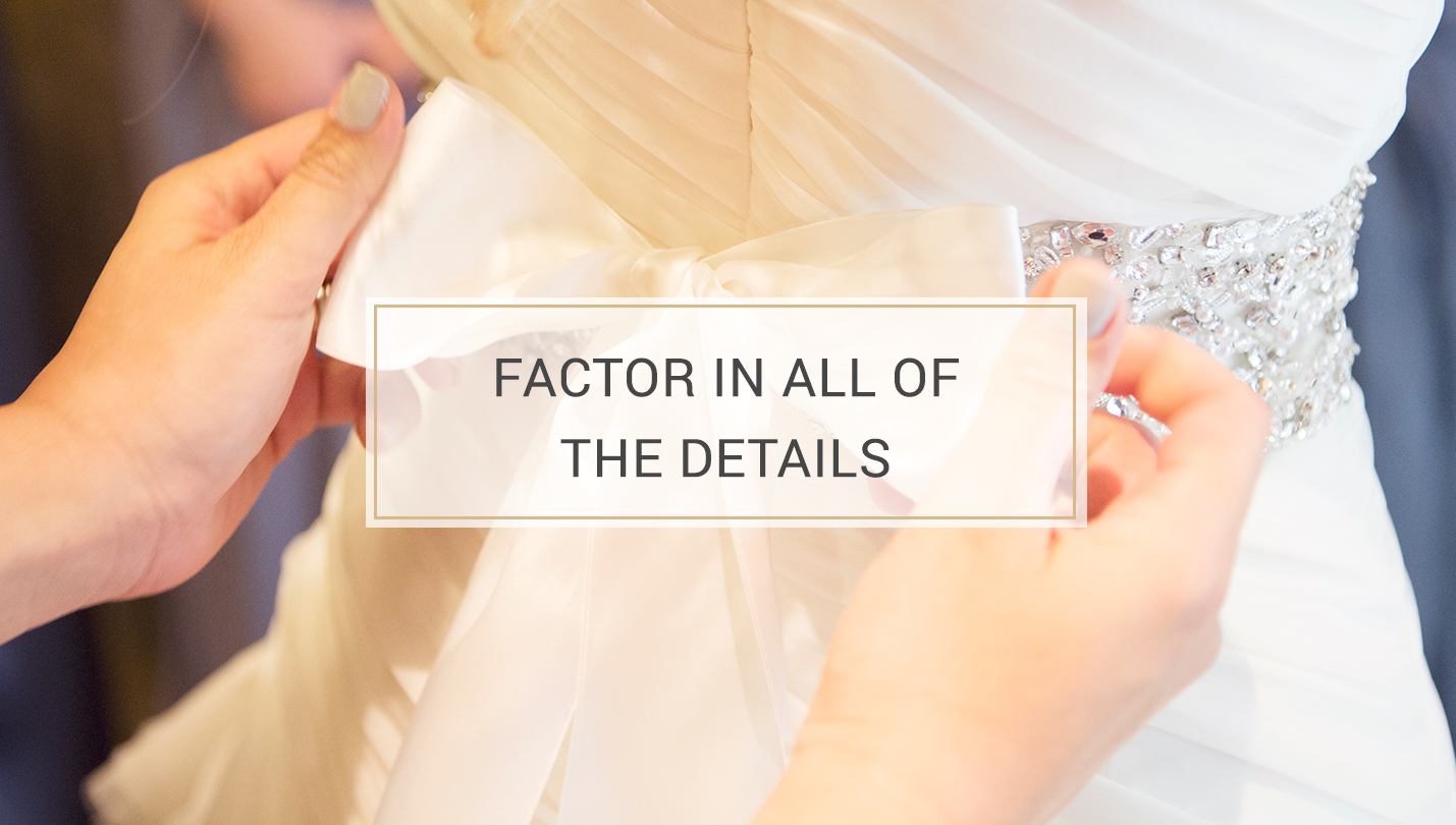 5 Tips to Finding the Perfect Wedding Dress - factor in all of the details