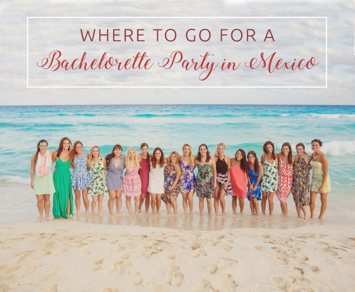 BridalPulse - Where to go for a Bachelorette Party in Mexico By The Bach - puerto vallarta