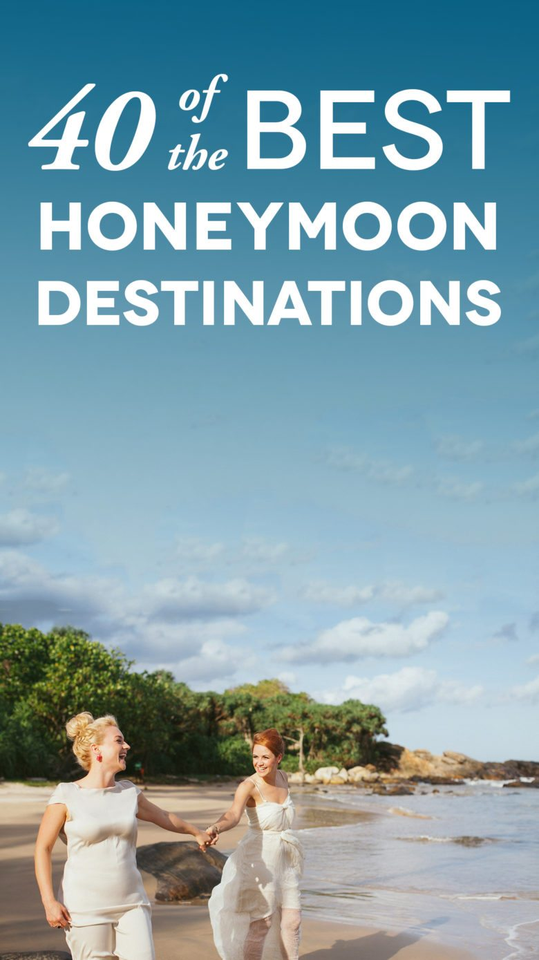 40 Of The Best Honeymoon Destinations Right Now